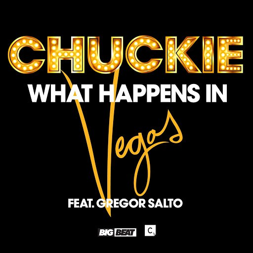 Chuckie альбом What Happens in Vegas (feat. Gregor Salto)