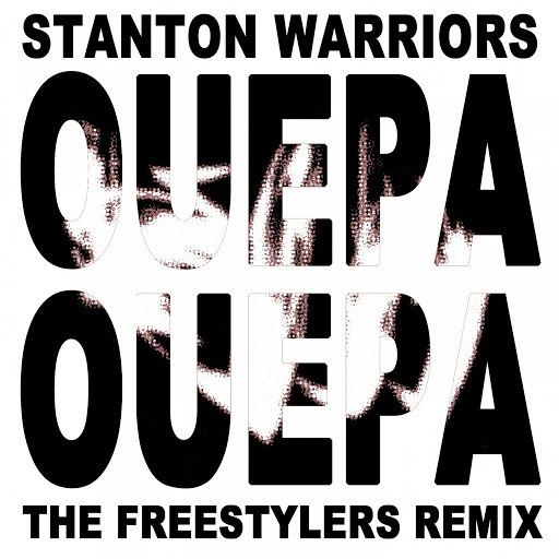 Stanton Warriors альбом Ouepa Ouepa (The Freestylers Remix) [feat. Hollywood Holt]