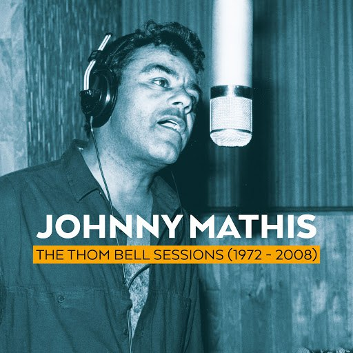 Johnny Mathis альбом The Thom Bell Sessions (1972 - 2008)