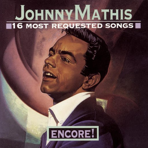 Johnny Mathis альбом 16 Most Requested Songs Encore!