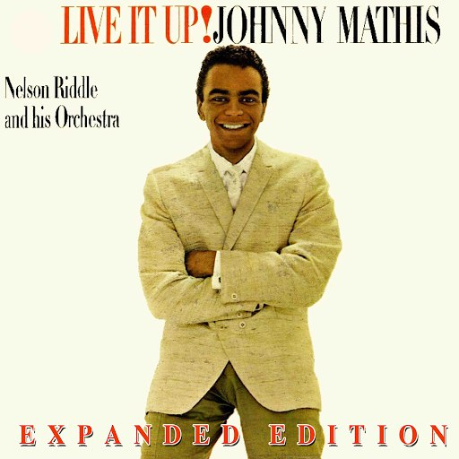 Johnny Mathis альбом Live It Up (Expanded Edition)