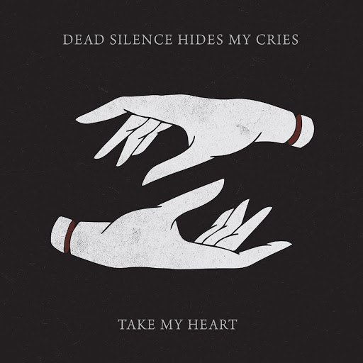Dead Silence Hides My Cries альбом Take My Heart