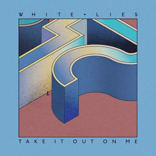 White Lies альбом Take It Out On Me
