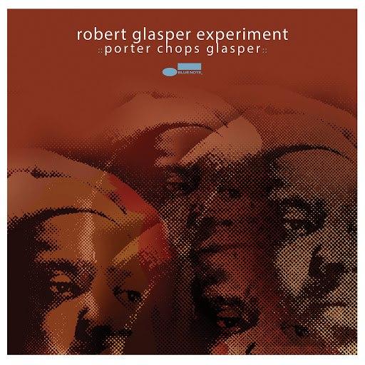 Robert Glasper Experiment альбом Porter Chops Glasper