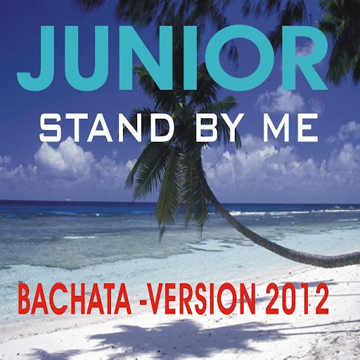 Junior альбом Stand by me (Bachata Version)