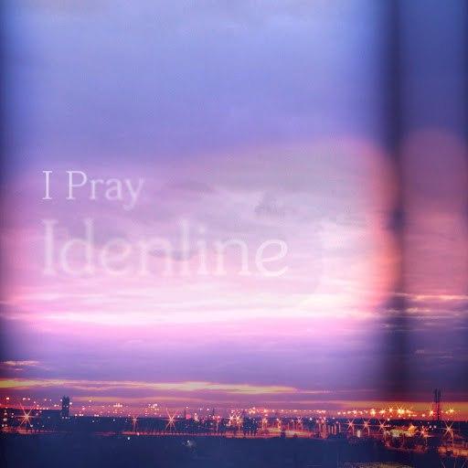 idenline album I Pray