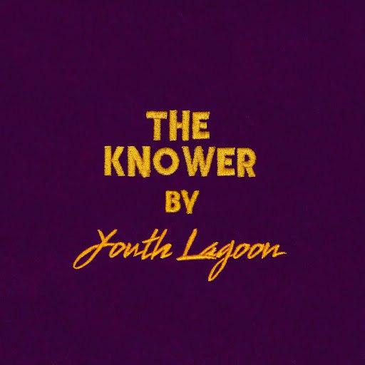 Youth Lagoon альбом The Knower