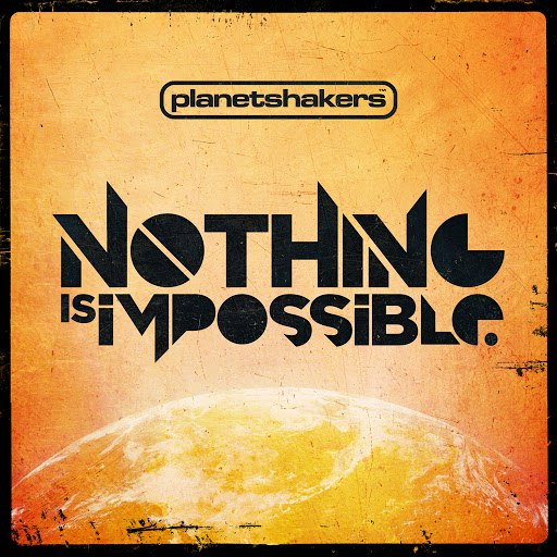 Planetshakers альбом Nothing Is Impossible