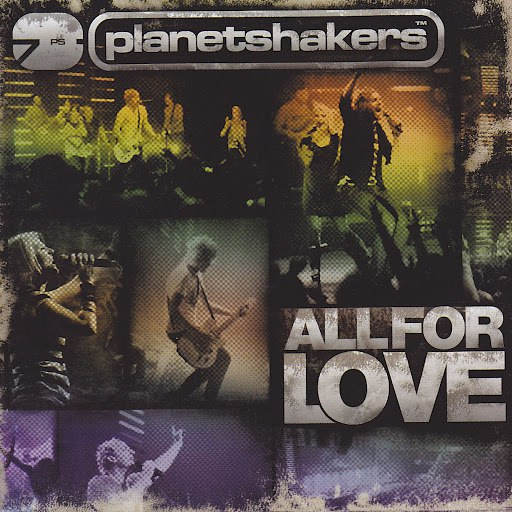 Planetshakers альбом All for Love