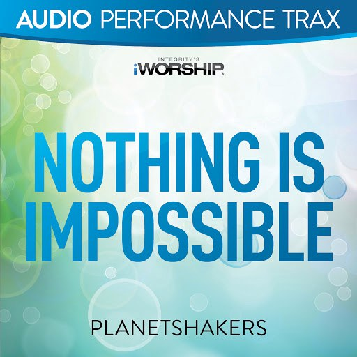 Planetshakers альбом Nothing Is Impossible [Audio Performance Trax]
