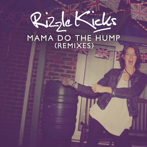 Rizzle Kicks альбом Mama Do The Hump (Remixes)
