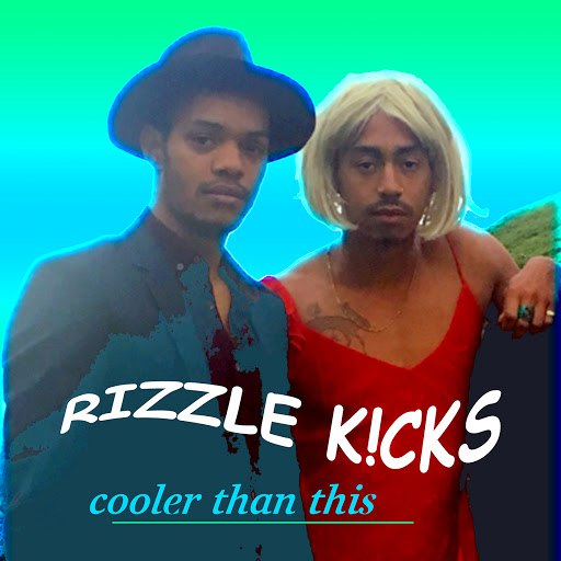 Rizzle Kicks альбом Cooler Than This