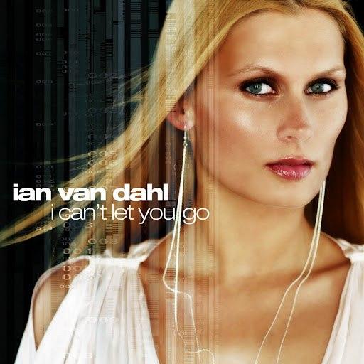 Ian Van Dahl альбом I Can't Let You Go