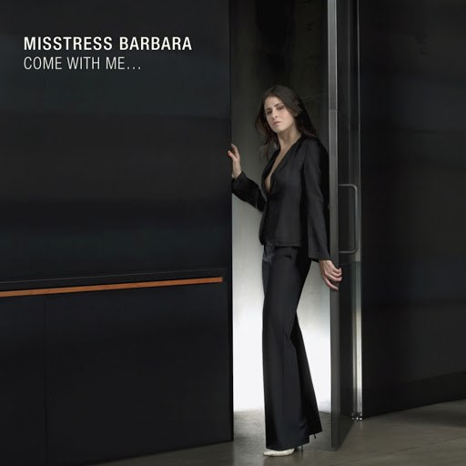 Misstress Barbara альбом Come With Me EP
