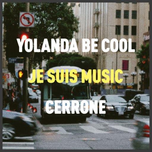 Cerrone альбом Je Suis Music (Yolanda Be Cool Remix)