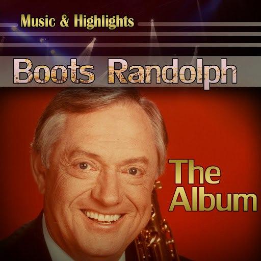 Boots Randolph альбом Music & Highlights: Boots Randolph - The Album