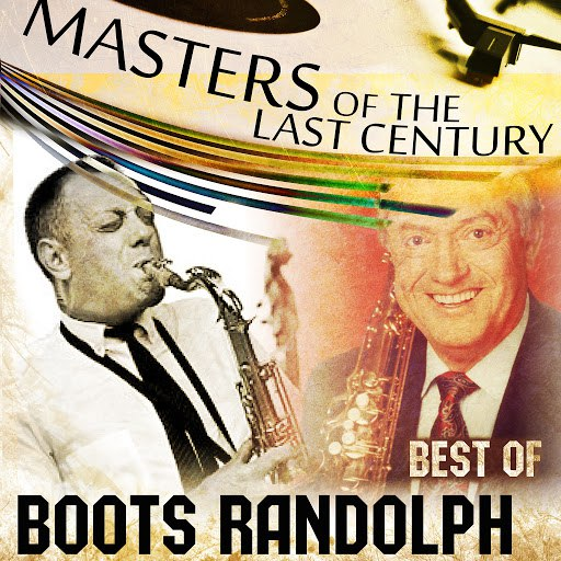 Boots Randolph альбом Masters Of The Last Century: Best of Boots Randolph