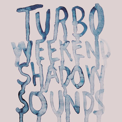 turboweekend альбом Shadow Sounds