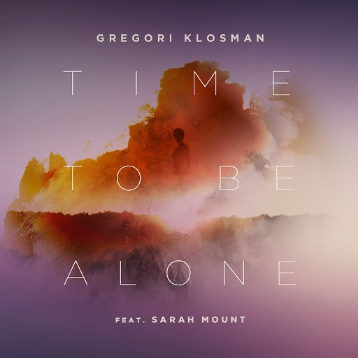 Gregori Klosman альбом Time To Be Alone (feat. Sarah Mount)