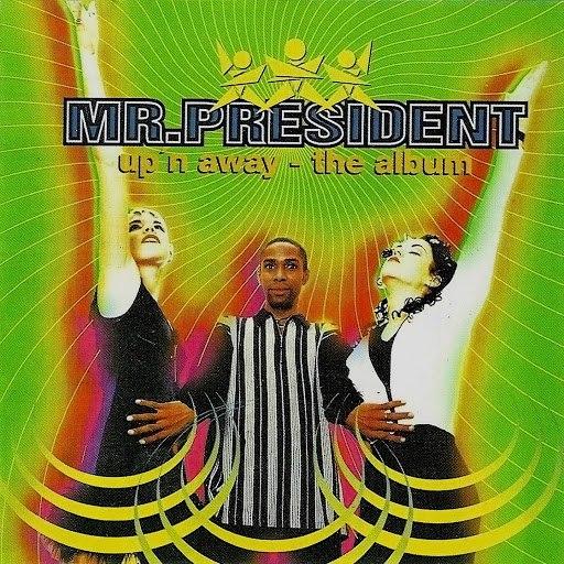 Mr. President альбом Up'n Away