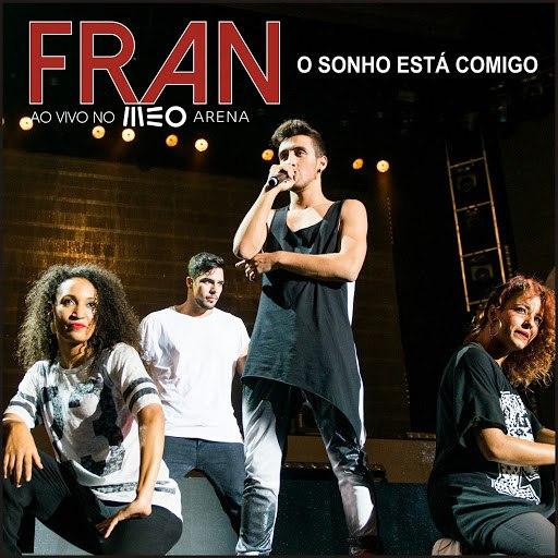 Fran альбом O Sonho Está Comigo (Ao Vivo No Meo Arena)