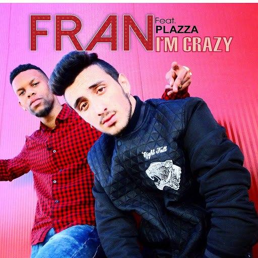 Fran альбом I'm Crazy (feat. Plazza)