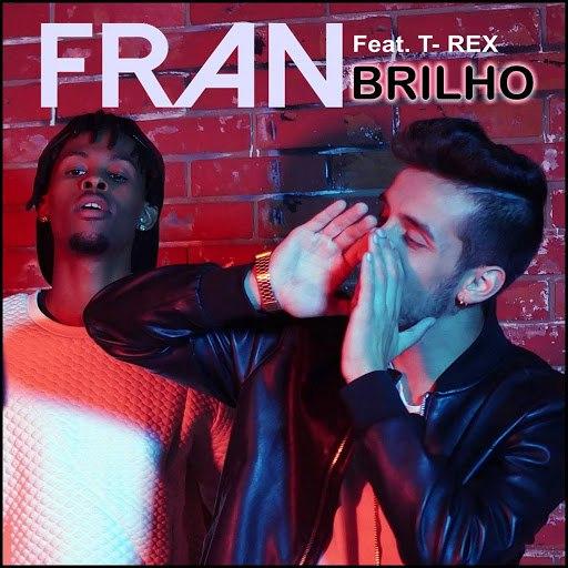 Fran альбом Brilho (feat. T-Rex)