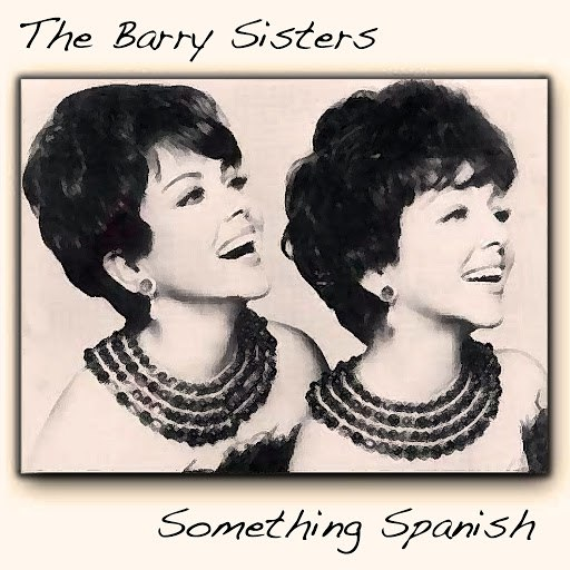The Barry Sisters альбом Something Spanish