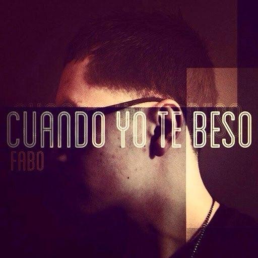 Fabo альбом Cuando Yo Te Beso