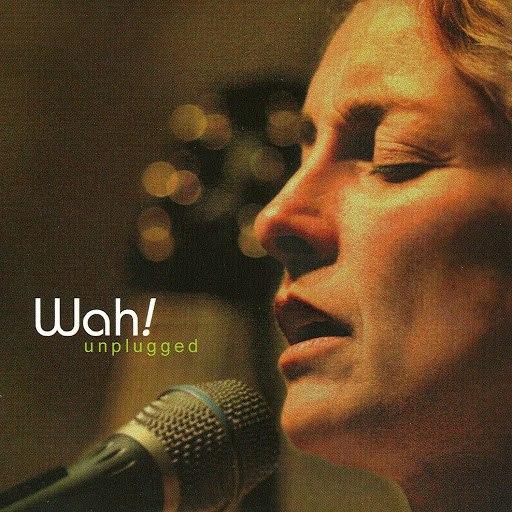 Wah! альбом Unplugged