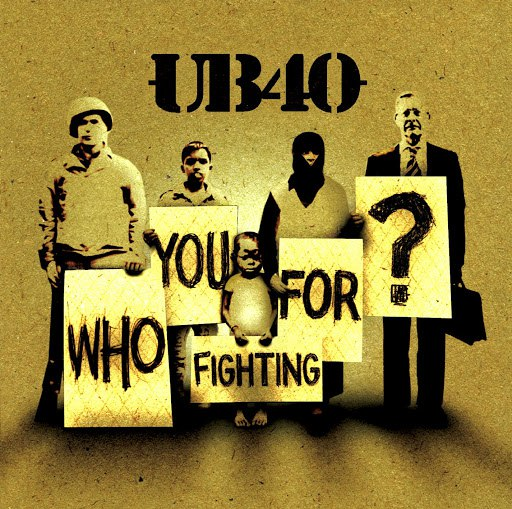 UB40 альбом Who You Fighting For?