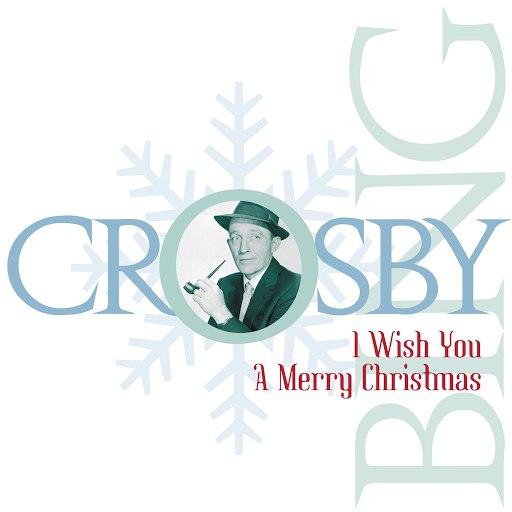 Bing Crosby альбом I Wish You A Merry Christmas