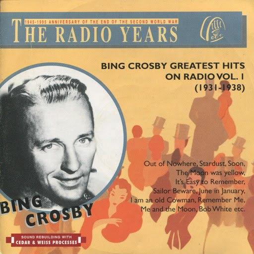 Bing Crosby альбом The Radio Years, Greatest Hits On Radio, Vol. 1 (1931)