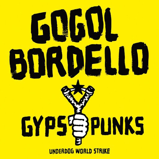 Gogol Bordello альбом Gypsy Punks: Underdog World Strike