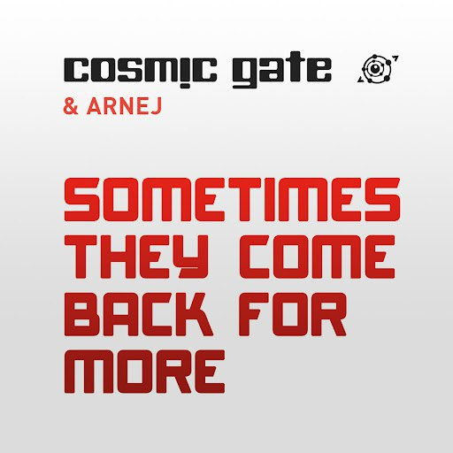 Cosmic Gate альбом Sometimes They Come Back for More