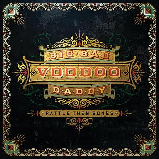 Big Bad Voodoo Daddy альбом Rattle Them Bones