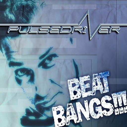 Pulsedriver альбом Beat Bangs!!!