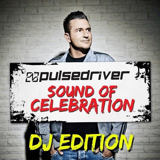 Pulsedriver альбом Sound Of Celebration (DJ Edition)