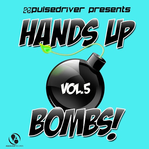 Pulsedriver альбом Presents Hands up Bombs!, Vol.5