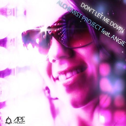 Alchemist Project альбом Don't Let Me Down