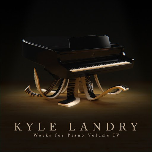 Kyle Landry альбом Works for Piano Vol. IV