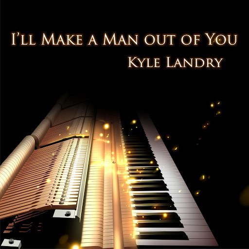 Kyle Landry альбом I'll Make a Man Out of You
