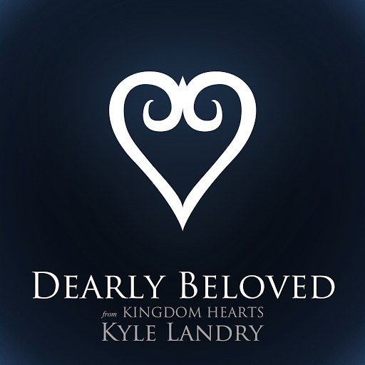 "Kyle Landry альбом Dearly Beloved (From ""Kingdom Hearts"") [2012]"
