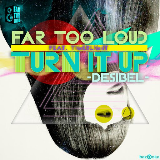 Far Too Loud альбом Turn It Up [Desibel] (feat. Tigerlight)
