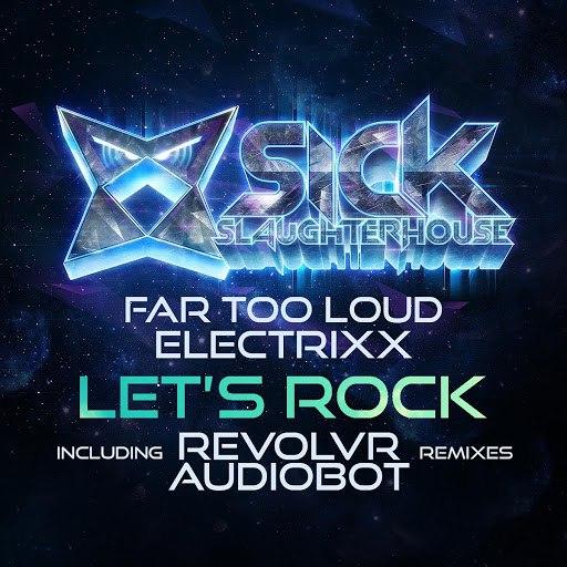 Far Too Loud альбом Let's Rock (Remixes)