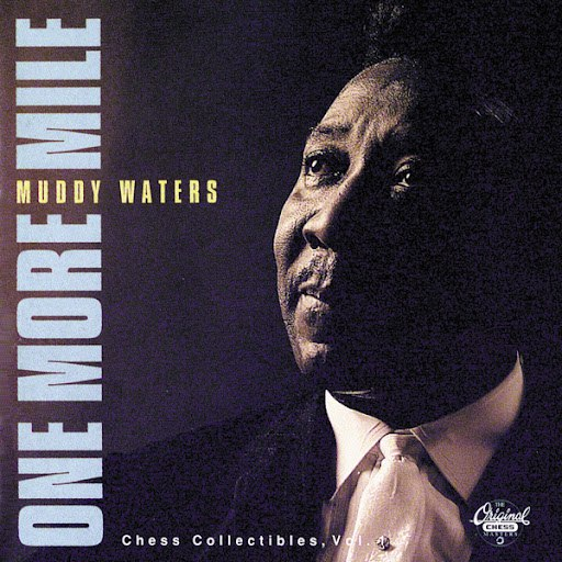 Muddy Waters альбом Chess Collectibles, Vol. 1: One More Mile