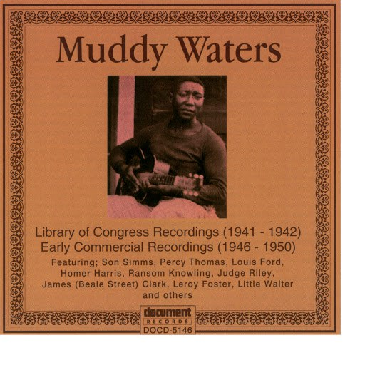Muddy Waters альбом Library Of Congress Recordings (1941 - 1942) - Early Commercial Recordings (1946 - 1950)