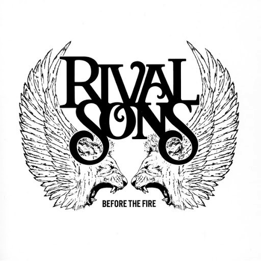 Rival Sons альбом Before the Fire