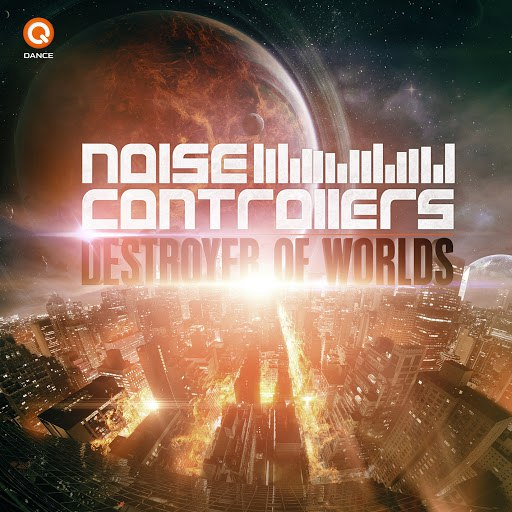 Noisecontrollers альбом Destroyer of Worlds