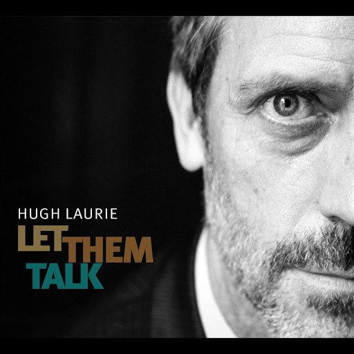 Hugh Laurie альбом Let Them Talk